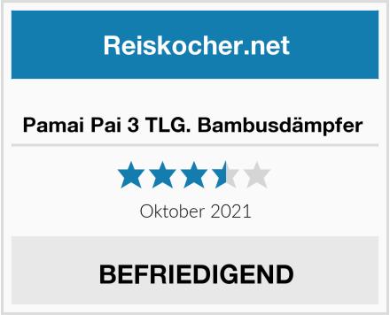 No Name Pamai Pai 3 TLG. Bambusdämpfer  Test