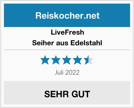 LiveFresh Seiher aus Edelstahl Test