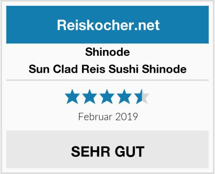 SHINODE Sun Clad Reis Sushi Shinode Test