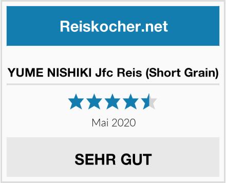 YUME NISHIKI Jfc Reis (Short Grain) Test